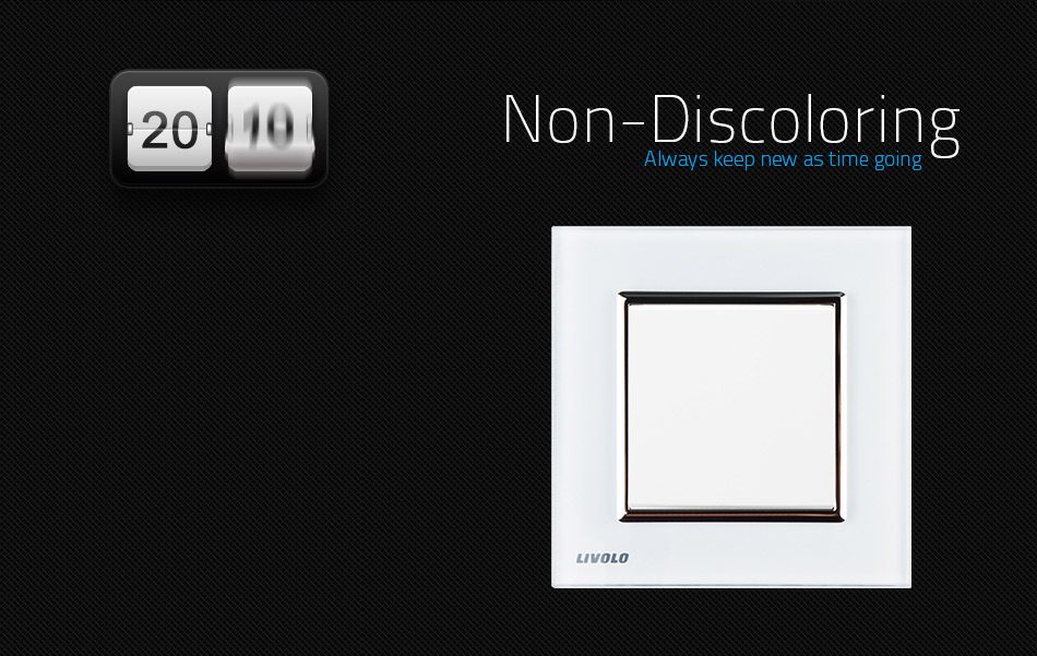 Non discoloring livolo switch